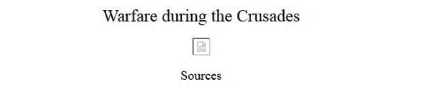 warfare during the crusades essay Essays and criticism on the crusades - critical essays  and illiterate people during the years of the first four crusades  aims and warfare became.
