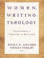 Women, Writing, Theology: Transforming a Tradition of Exclusion