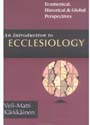 An Introduction to Ecclesiology: Ecumenical, Historical & Global Perspectives