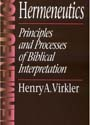 Hermeneutics: Principles and Processes of Biblical Interpretation